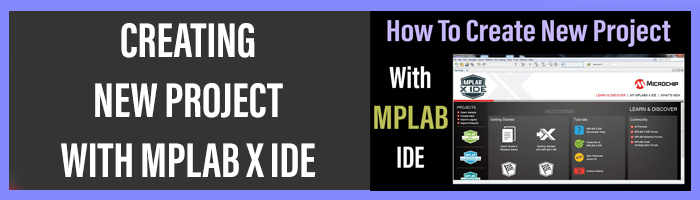 Create New Project With MPLAB IDE