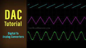 Digital To Analog Converter DAC Tutorial Thumbnail
