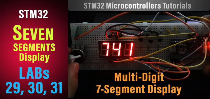 Seven Segments Display Interfacing With STM32 And Multiplexing Multi Digit Display