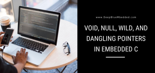 Pointers in Embedded C - Wild Dangling Void Null Pointers