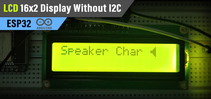 ESP32 LCD 16x2 Display Without I2C Tutorial For Arduino LiquidCrystal